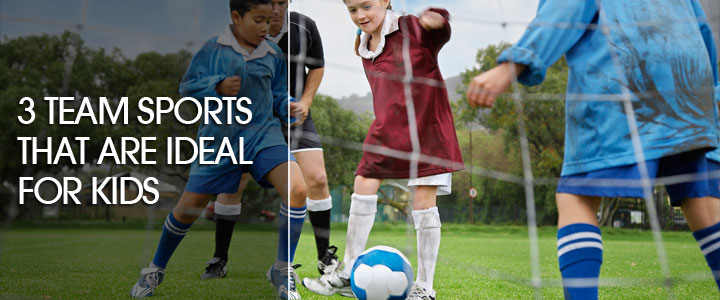 3 team sports that are ideal for kids